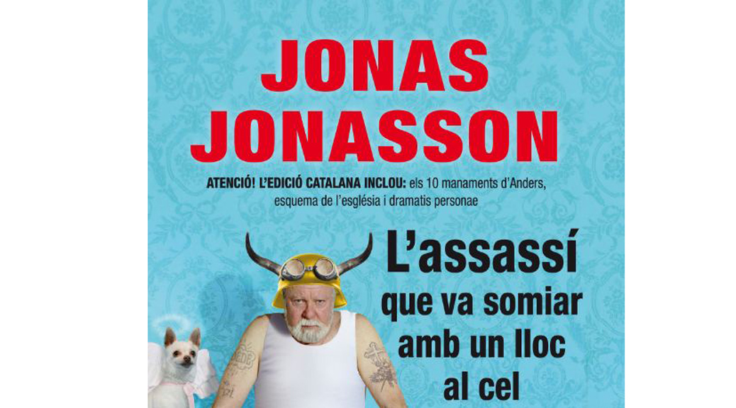 Recull de premsa del llançament en català de 'L'assassí que va somiar amb un lloc al cel', de Jonas Jonasson